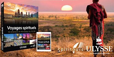 Grande série de conférences Voyages Spirituels autour du monde billets
