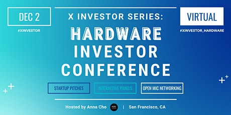 X Investor Series: Hardware Investor Conference (On Zoom) tickets