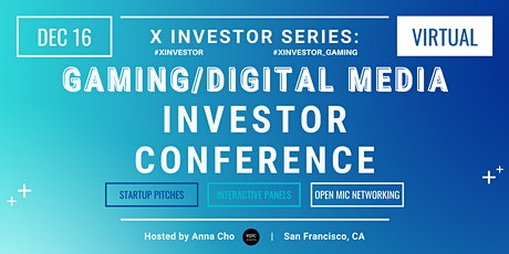 X Investor Series: Gaming/Digital Media Investor Conference (On Zoom) tickets