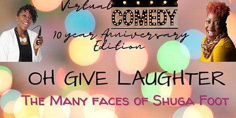 Oh Give Laughter! The Many Faces of Shuga Foot tickets