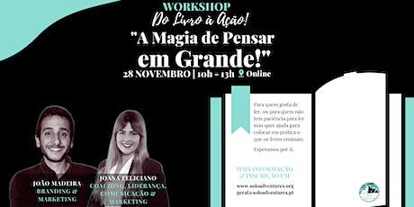 "Workshop ""A Magia de Pensar em Grande!"" ingressos"