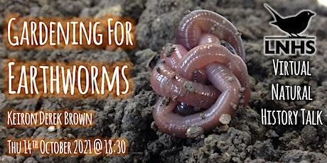 Gardening for Earthworms by Keiron Derek Brown tickets