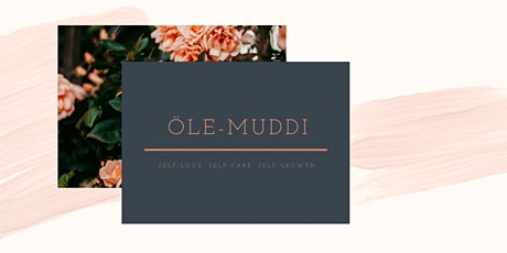 Öle-Muddi Webinar: Self-Love, Self-Care, Self-Growth Tickets
