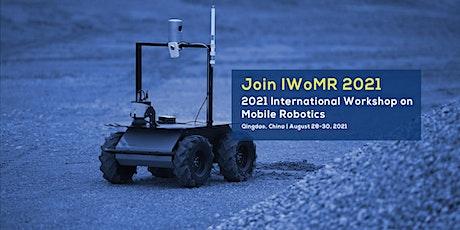 2021 International Workshop on Mobile Robotics (IWoMR 2021) tickets