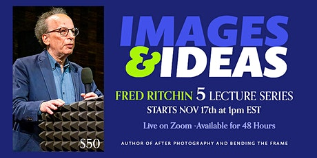 Images and Ideas: A Five Lecture Series with Fred Ritchin tickets