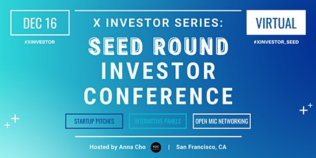 X Investor Series: Seed Round Investor Conference (On Zoom) Tickets
