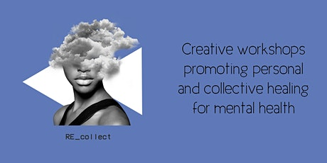 Re_Collect Collage Workshop: Racism & Mental Wellbeing tickets