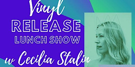 Cecilia Stalin - Vinyl Release Jazzy Sunday Lunch Show tickets