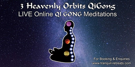3 Heavenly Orbits QI GONG - LIVE Online Meditation Course tickets