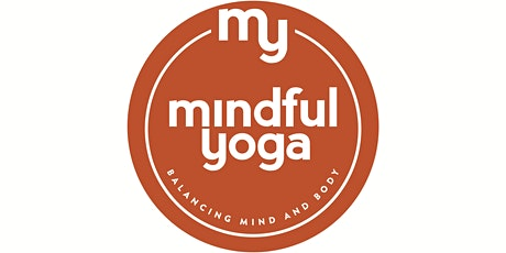 MY Mindful Yoga session: Theme: Pause, Breathe & Let- go £6 tickets