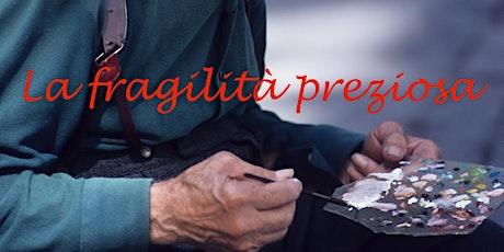 LA FRAGILITA' PREZIOSA - Risorse della mindfulness per la cura e l'aiuto biglietti