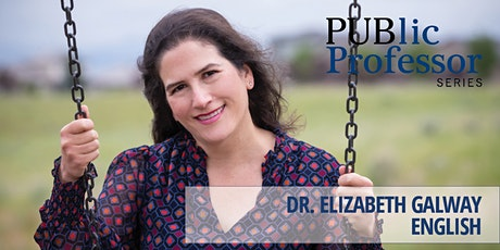 PUBlic Professor Series | Dr. Elizabeth Galway tickets