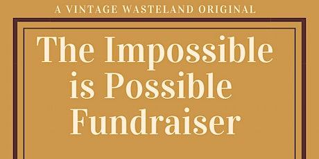 The Impossible is Possible Fundraiser tickets