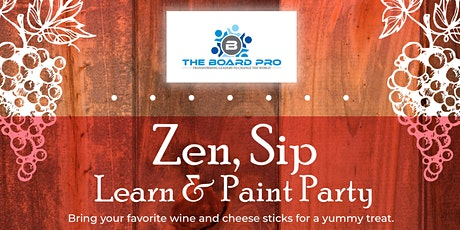 Zen, Sip, Learn and Paint Party tickets