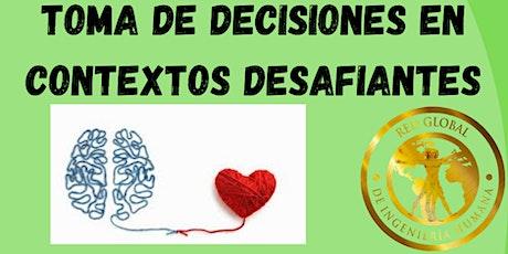 TOMA DE DECISIONES EN UN CONTEXTO DESAFIANTES entradas
