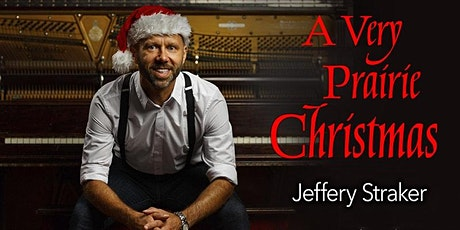 "Jeffery Straker's ""A Very Prairie Christmas""  POSTPONED! (Dec 17) tickets"