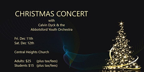 Christmas Concert with Calvin Dyck & the  Abbotsford Youth Orchestra tickets