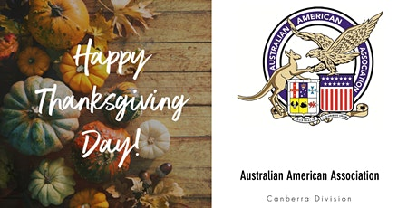 Australian American Assoc (Canberra) Thanksgiving Dinner + 60th Anniversary tickets