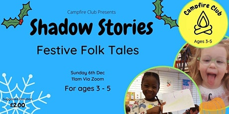 Shadow  Stories - Festive Folk Tales tickets