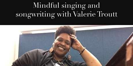 Mindful Singing and Songwriting with Valerie Troutt tickets