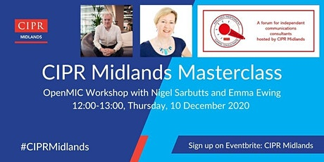 CIPR Midlands Masterclass - OpenMIC Workshop Emma Ewing & Nigel Sarbutts tickets