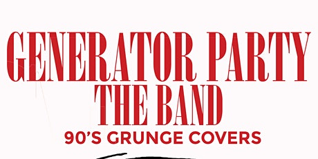 Generator Party - 90s Grunge covers tickets