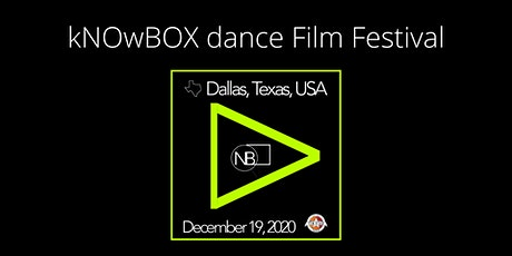 kNOwBOX dance Film Festival 2020 | Dallas, TX Premier tickets