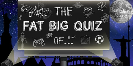 BucketRace The Fat Big Quiz of... Everything tickets