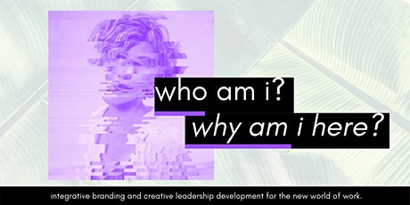 Who am I, and why I am here? tickets