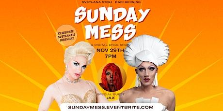 Sunday Mess - Digital Comedy Drag Show tickets
