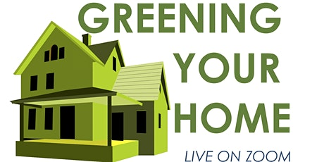 Greening Your Home tickets