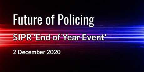 Future of Policing - SIPR end of year event tickets