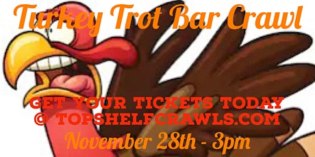 Turkey Trot Bar Crawl - Greenville tickets