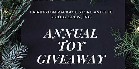 FAIRINGTON  PACKAGE AND THE GOODY CREW , LLC  TOY GIVEAWAY tickets