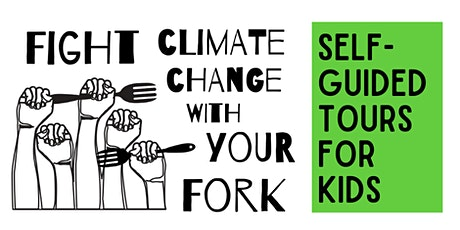 Fight Climate Change with your Fork! Self-Guided Farm Tour for Kids tickets