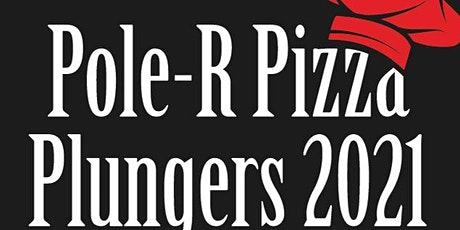 2021 PoleR Express Pizza Plungers Annual Fun Event! tickets