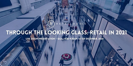 Through the Looking Glass: Retail in 2021 tickets
