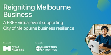 Reigniting Melbourne Business: A free virtual event supporting CoM business tickets