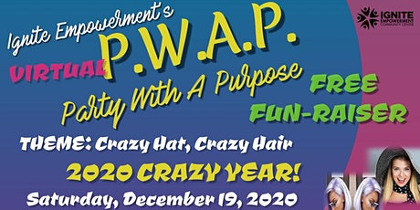 Ignite Empowerment's PARTY WITH A PURPOSE (P.W.A.P.) FREE FUN-RAISER tickets