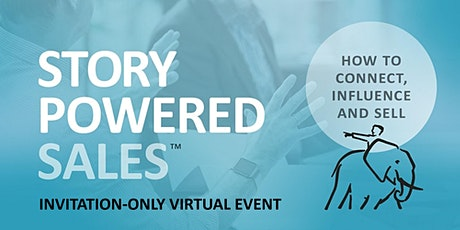 Story-Powered Sales™ - AMERICAS & EUROPE  - By Invitation tickets