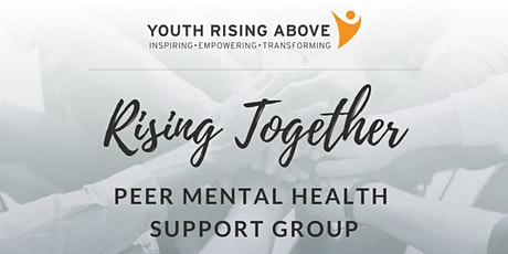 Youth Rising Above - Saturday Depression & Anxiety Peer Support Group tickets