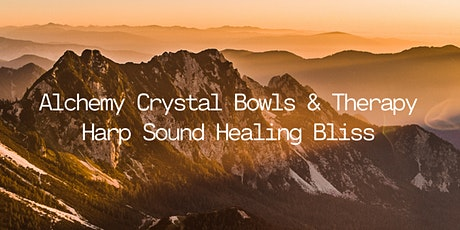 Alchemy Crystal Bowls & Therapy Harp Sound Healing Bliss tickets