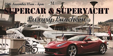 Supercar & Superyacht - A luxury Luncheon tickets