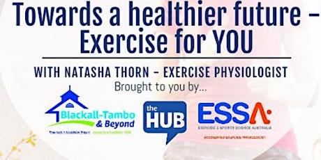 Towards A Healthier Future - Exercise for YOU : Elderly tickets