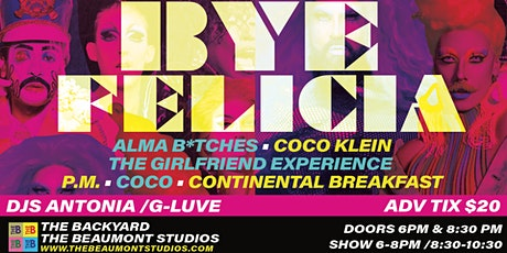 The Beaumont Studios & Bye Felicia YVR Presents BYE FELICIA In The Backyard tickets