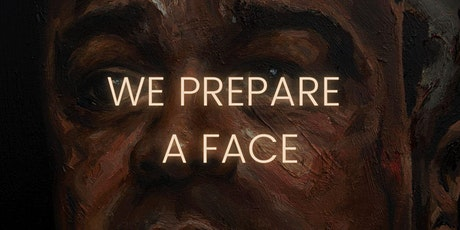 We Prepare A Face: Exhibition  Opening tickets