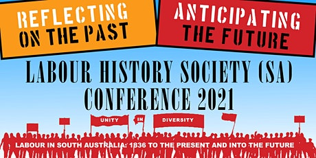 Labour History Society SA Conference 2021 tickets