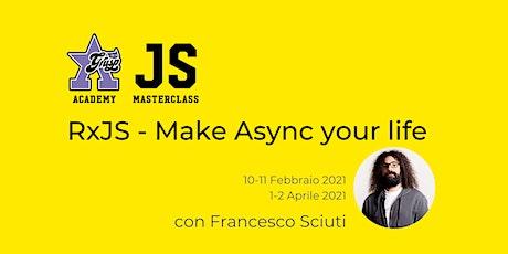 RxJS - Make Async your life [GrUSP Academy - JS Masterclass]