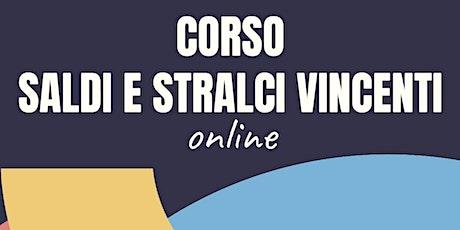 CORSO SPECIALISTICO ONLINE SALDI E STRALCI VINCENTI biglietti