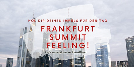 FRANKFURT SUMMIT FEELING Tickets
